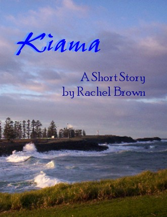 Kiama ~ A Short Story by Rachel Brown